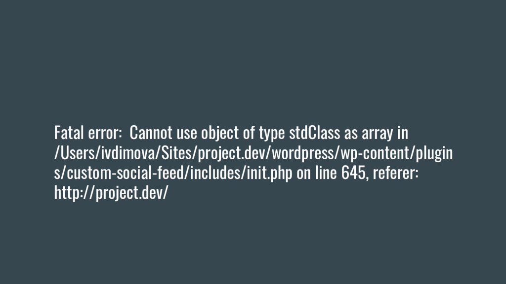 Fatal error: Cannot use object of type stdClass...