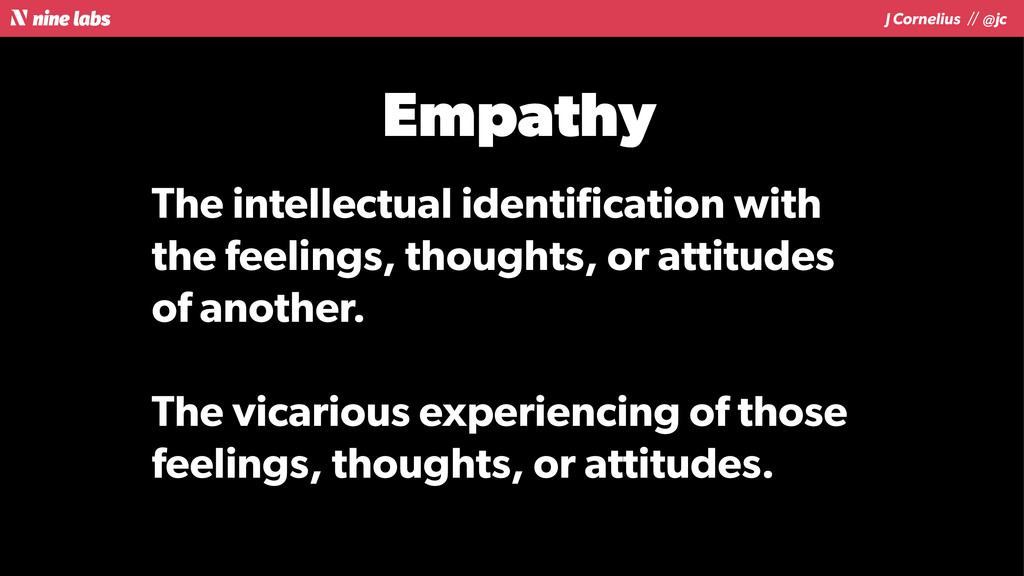 J Cornelius / / @jc Empathy The intellectual id...
