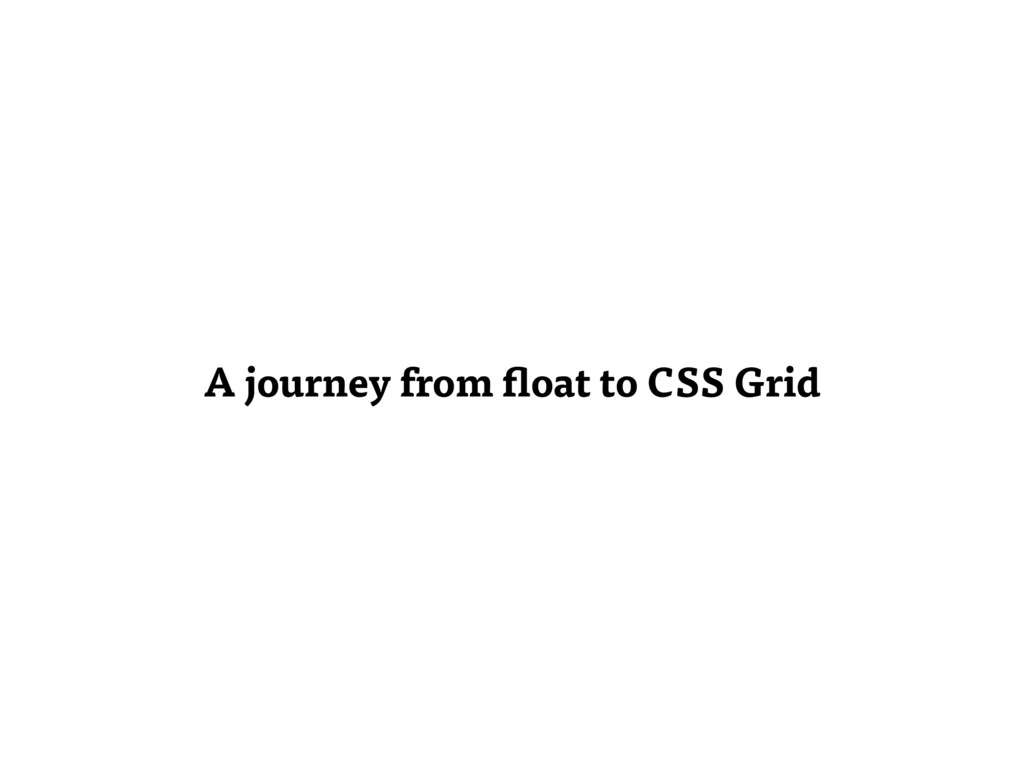 A journey from float to CSS Grid