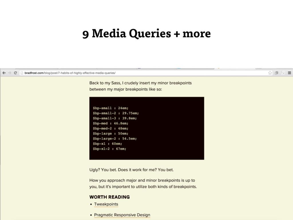 9 Media Queries + more