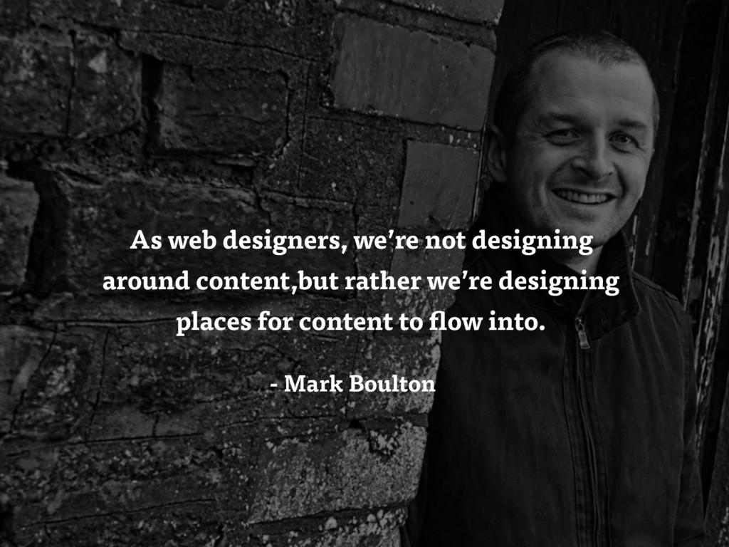 As web designers, we're not designing around co...