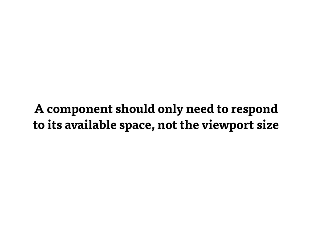 A component should only need to respond to its ...