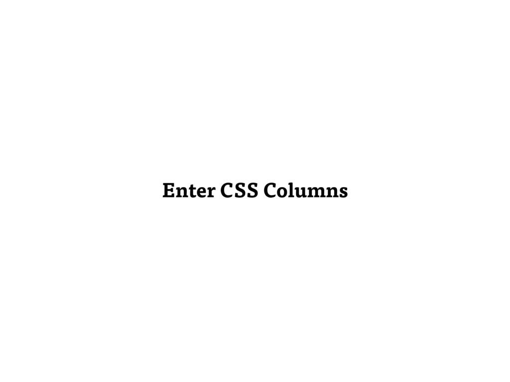 Enter CSS Columns