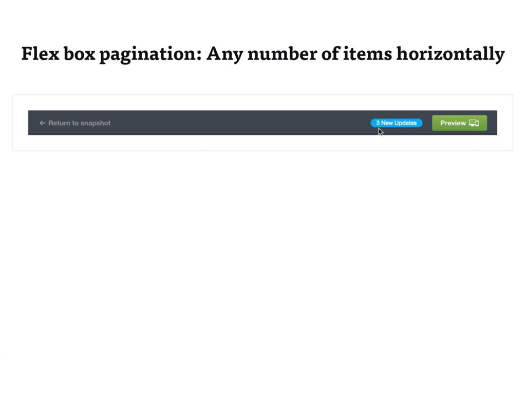 Flex box pagination: Any number of items horizo...