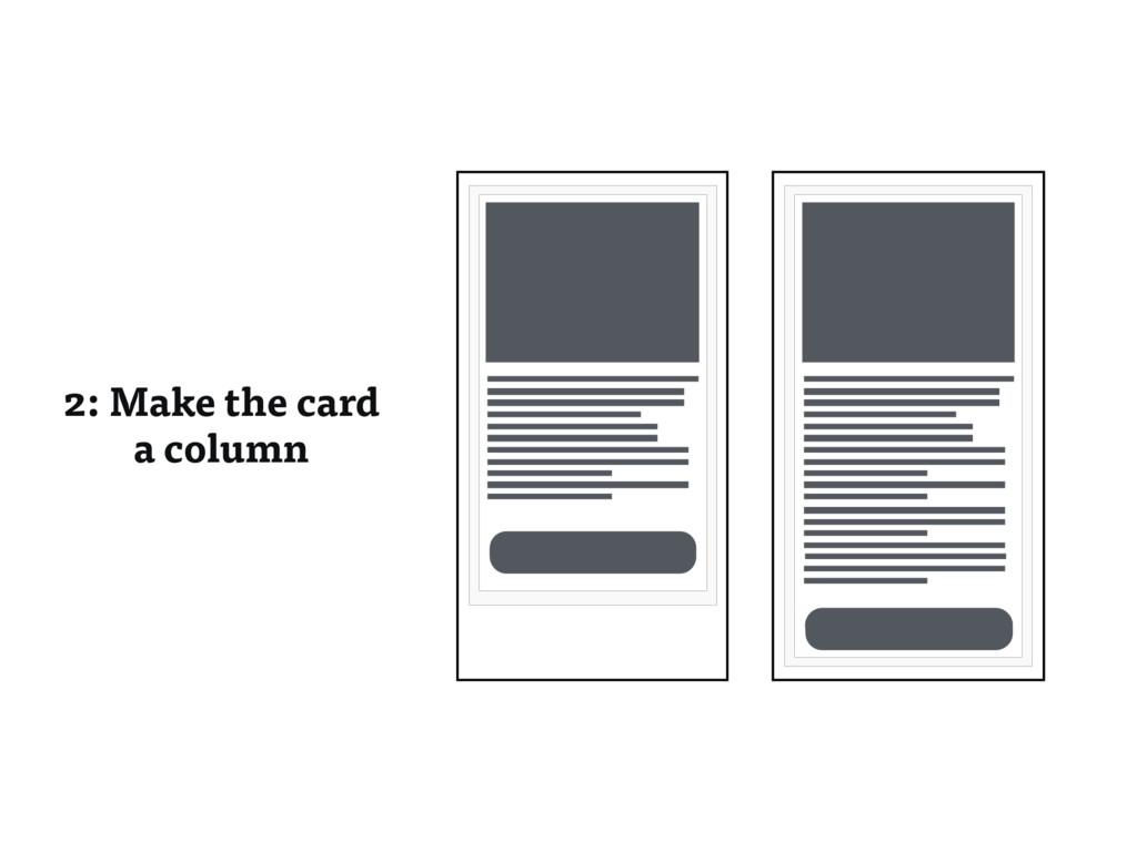 2: Make the card a column