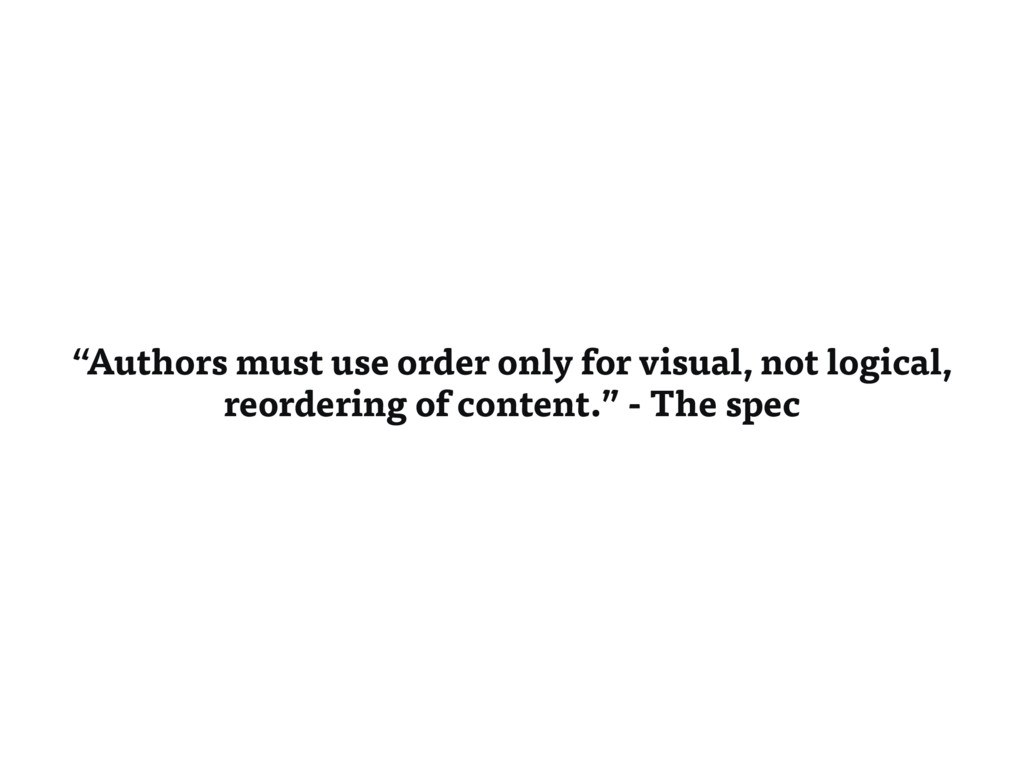 """""""Authors must use order only for visual, not lo..."""