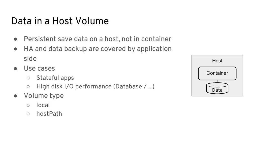 Data in a Host Volume ● Persistent save data on...
