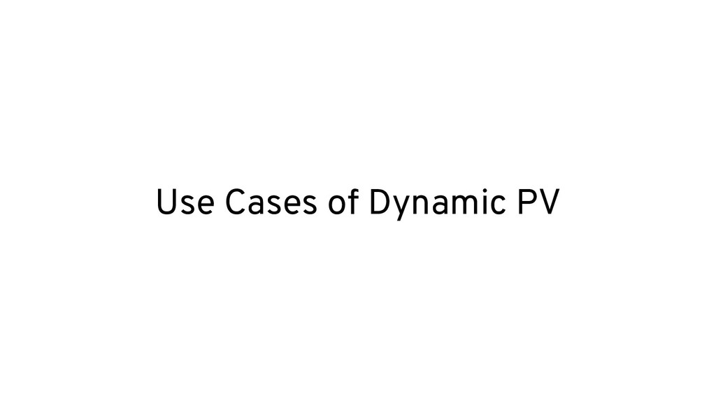 Use Cases of Dynamic PV
