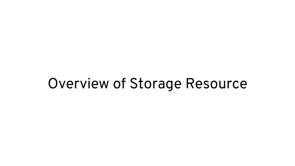 Overview of Storage Resource