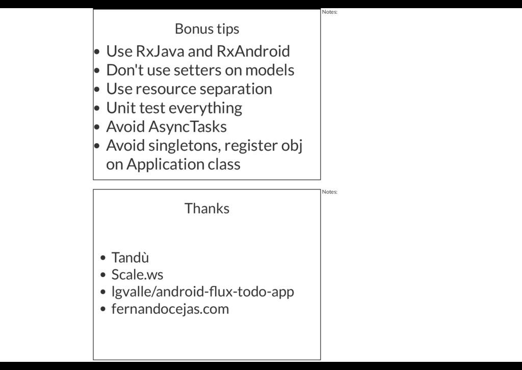 Bonus tips Use RxJava and RxAndroid Don't use s...