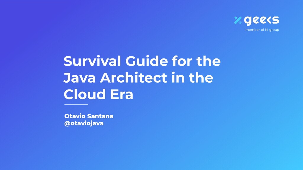 Otavio Santana @otaviojava Survival Guide for t...