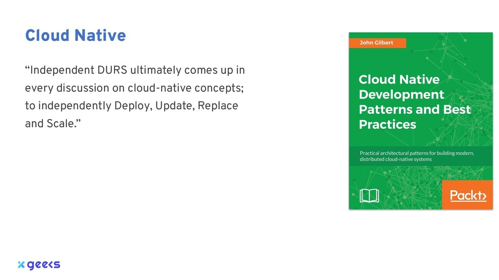 """Cloud Native """"Independent DURS ultimately comes..."""