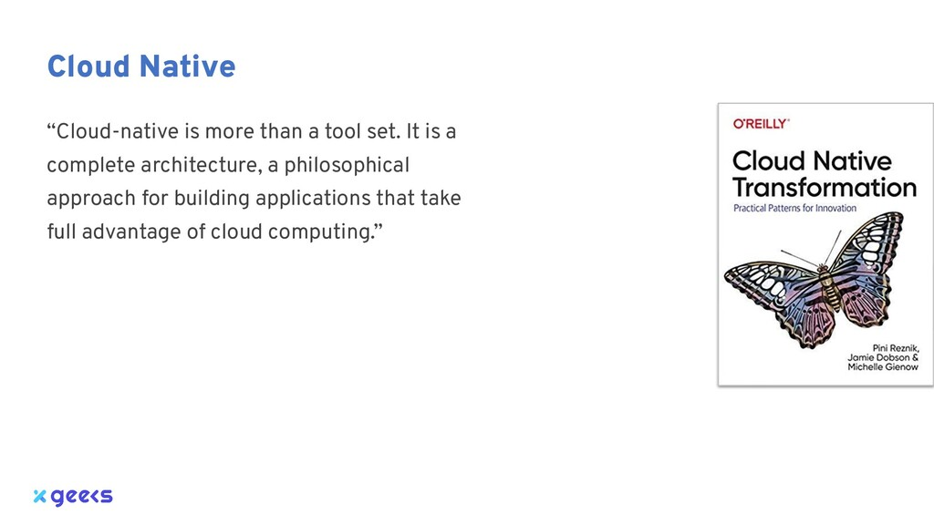 """Cloud Native """"Cloud-native is more than a tool ..."""