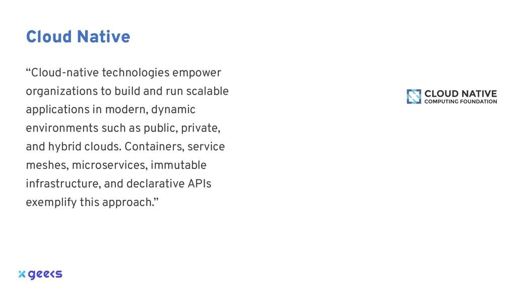 "Cloud Native ""Cloud-native technologies empower..."