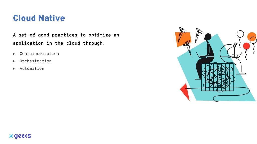 Cloud Native A set of good practices to optimiz...