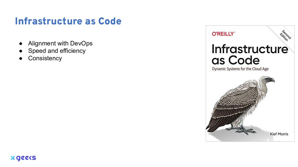 Infrastructure as Code ● Alignment with DevOps ...