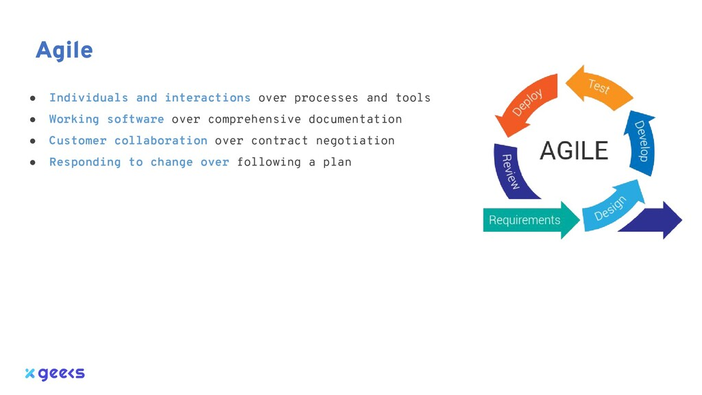 Agile ● Individuals and interactions over proce...
