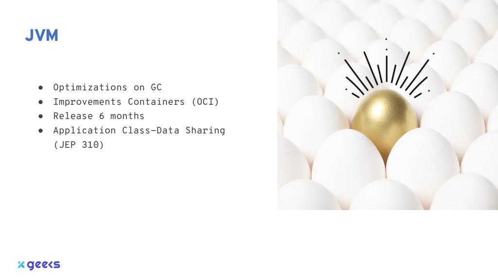 JVM ● Optimizations on GC ● Improvements Contai...
