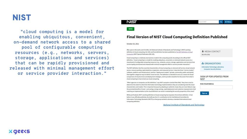 """NIST """"cloud computing is a model for enabling u..."""