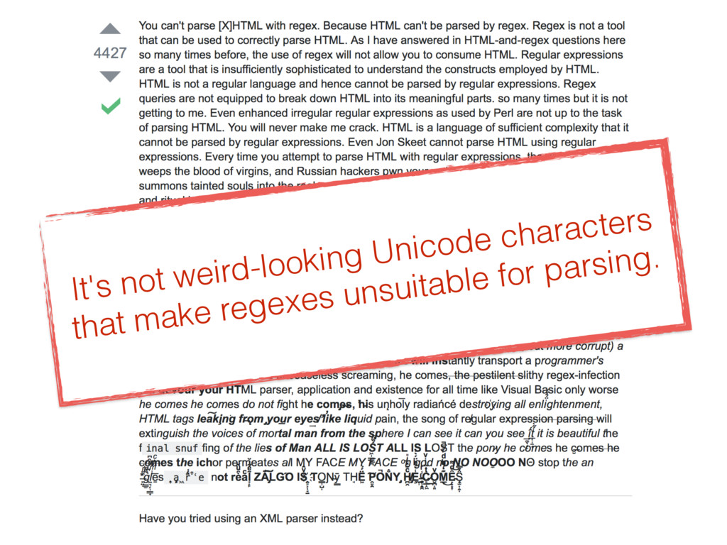 It's not weird-looking Unicode characters that ...