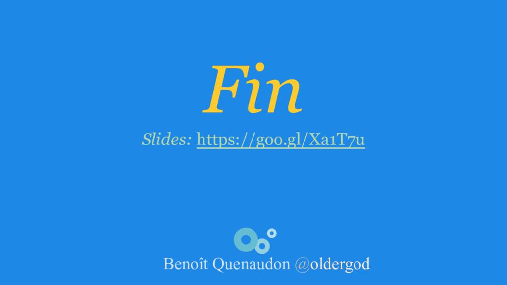 Fin Slides: https://goo.gl/Xa1T7u Benoît Quenau...