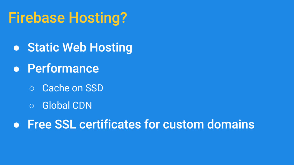● ● ○ Cache on SSD ○ Global CDN ●