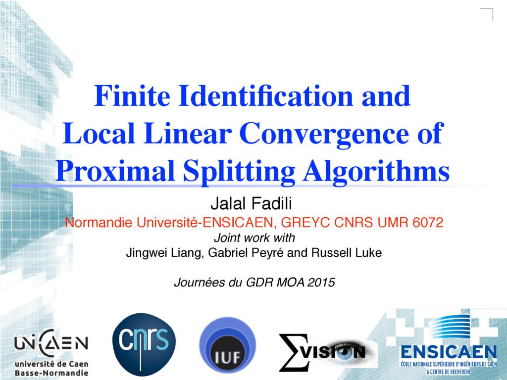 Finite Identification and Local Linear Convergen...