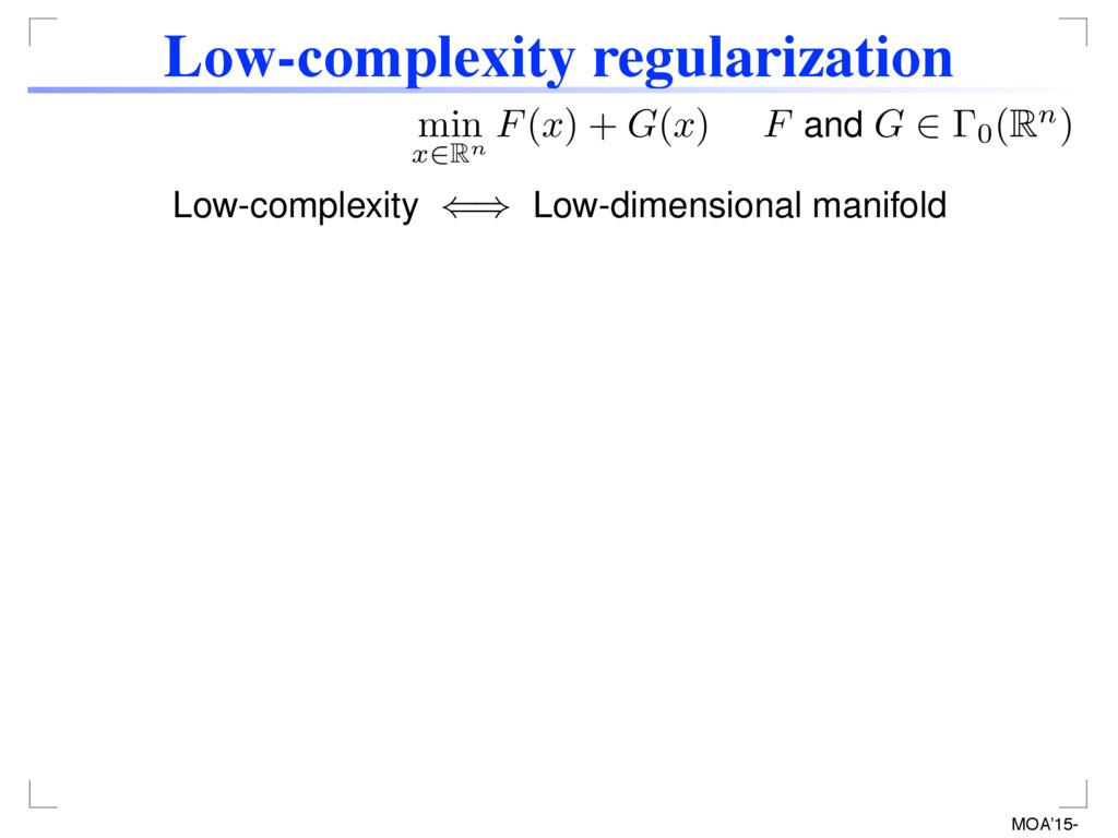 MOA'15- Low-complexity regularization min x 2Rn...