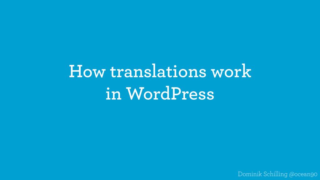 How translations work in WordPress Dominik Schi...