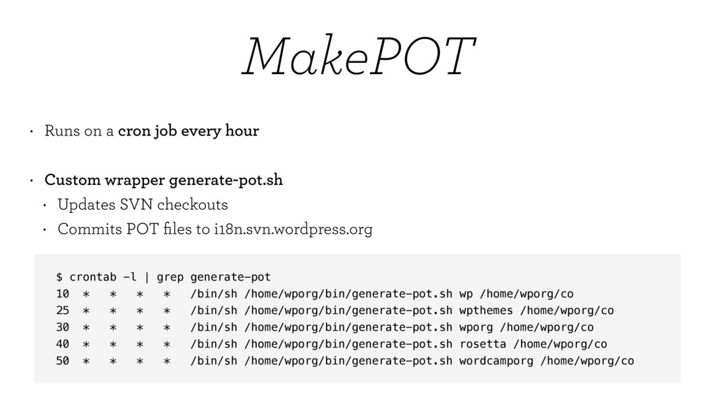 MakePOT $ crontab -l | grep generate-pot 10 * *...