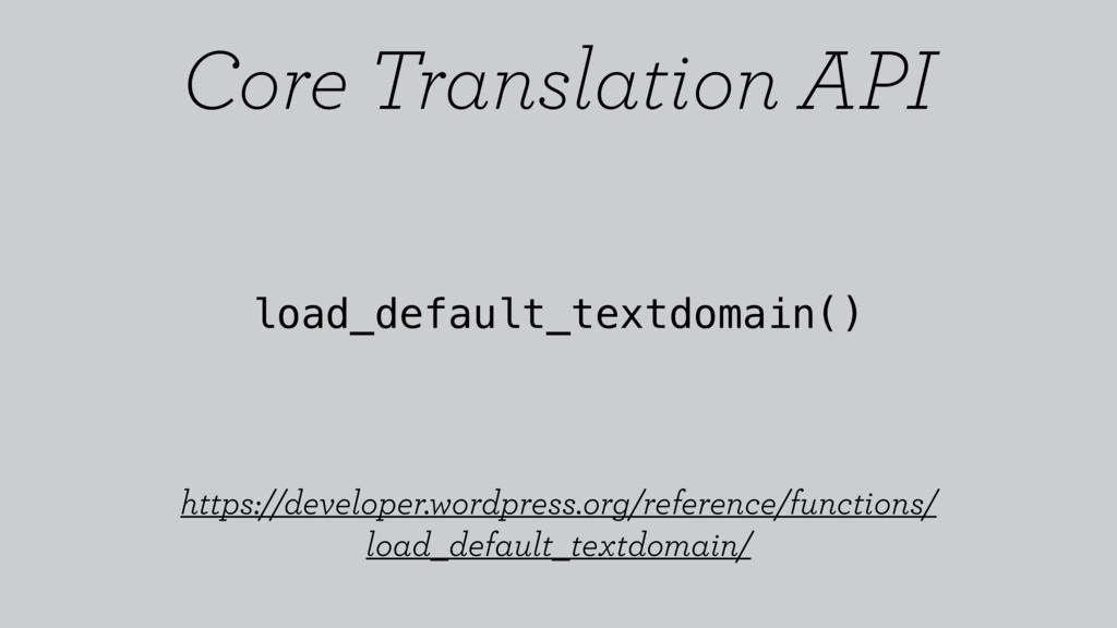 load_default_textdomain() https://developer.wor...