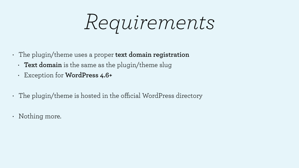 Requirements • The plugin/theme uses a proper t...