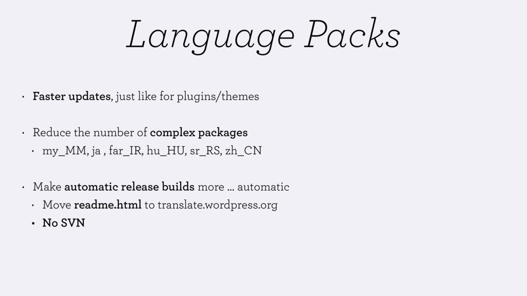 Language Packs • Faster updates, just like for ...
