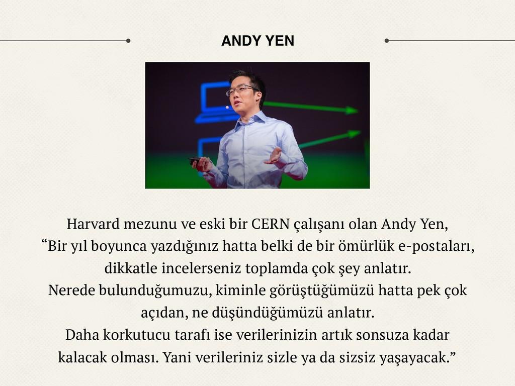 ANDY YEN Harvard mezunu ve eski bir CERN çalışa...