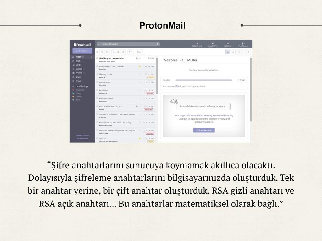 """ProtonMail """"Şifre anahtarlarını sunucuya koymam..."""