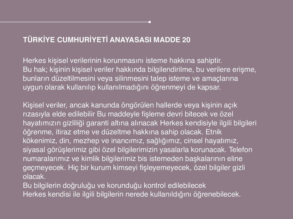 TÜRKİYE CUMHURİYETİ ANAYASASI MADDE 20 Herkes k...