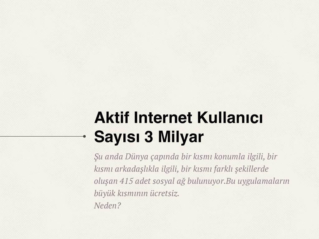 Aktif Internet Kullanıcı Sayısı 3 Milyar Şu and...