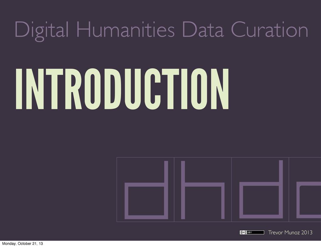 Trevor Munoz 2013 Digital Humanities Data Curat...