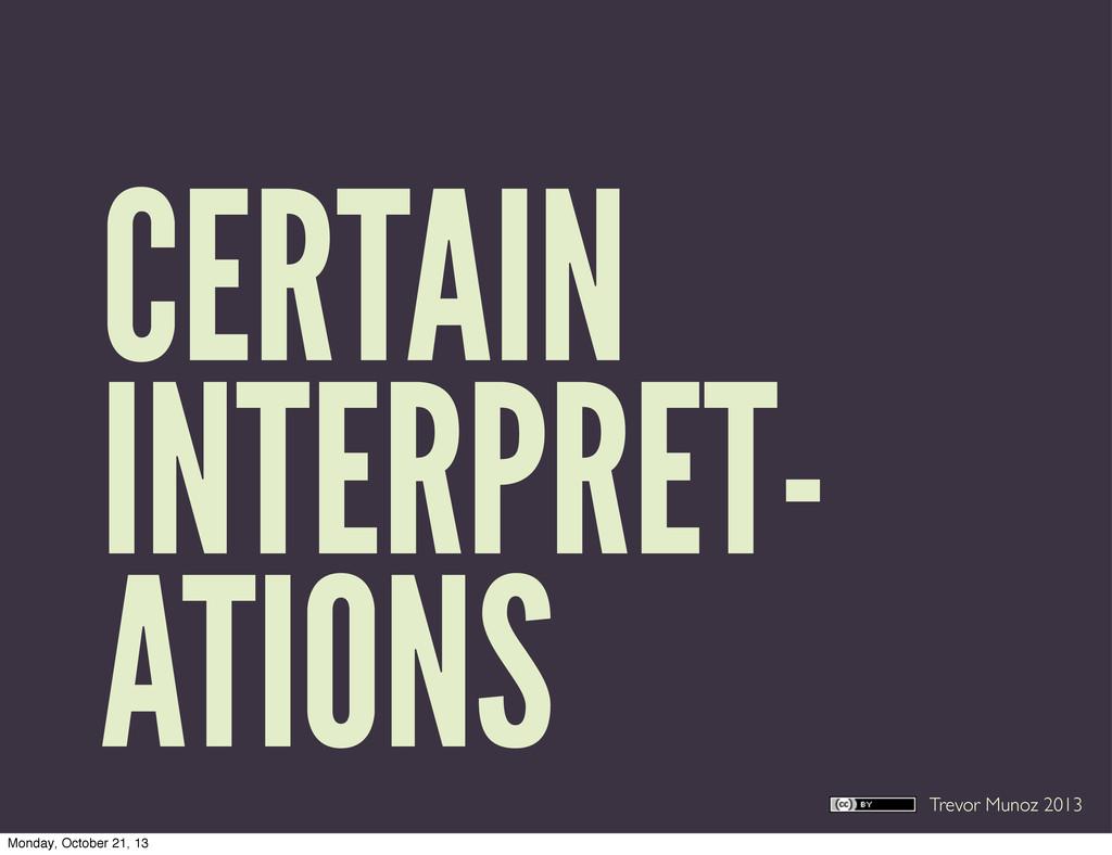 Trevor Munoz 2013 CERTAIN INTERPRET- ATIONS Mon...