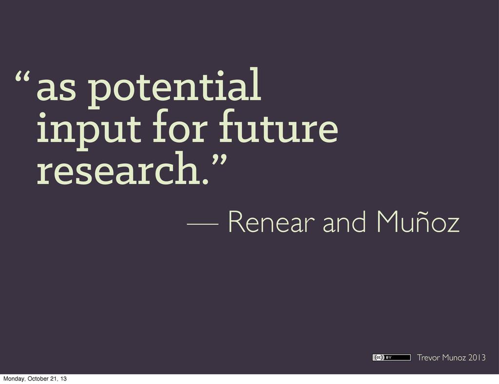 Trevor Munoz 2013 as potential input for future...