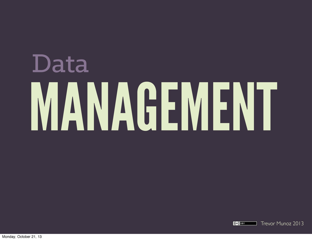 Trevor Munoz 2013 MANAGEMENT Data Monday, Octob...