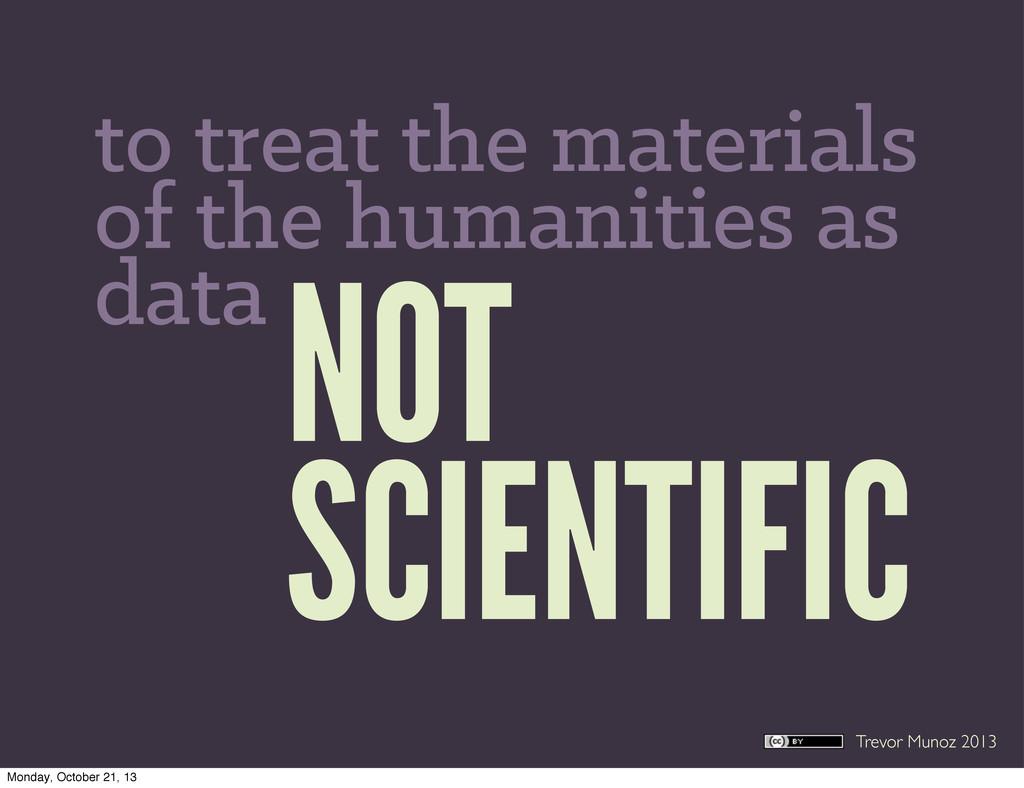 Trevor Munoz 2013 NOT SCIENTIFIC to treat the m...