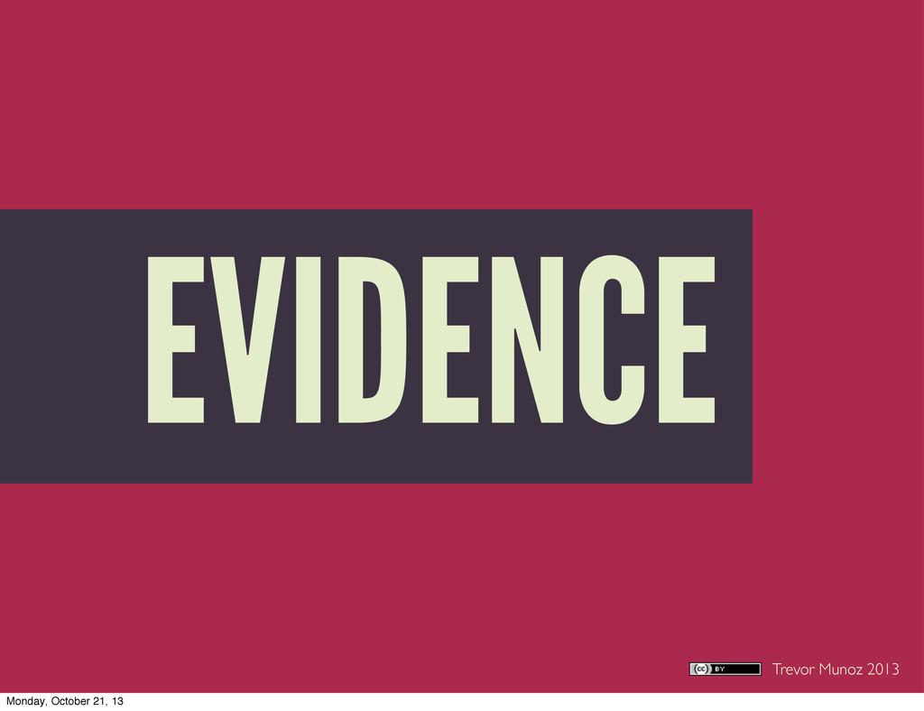 Trevor Munoz 2013 EVIDENCE Monday, October 21, ...