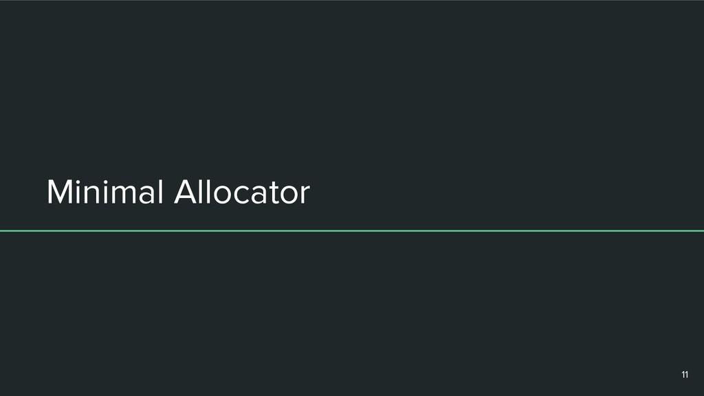 Minimal Allocator 11