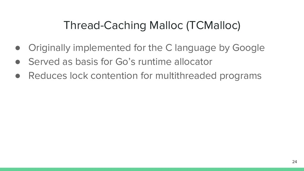 Thread-Caching Malloc (TCMalloc) ● Originally i...