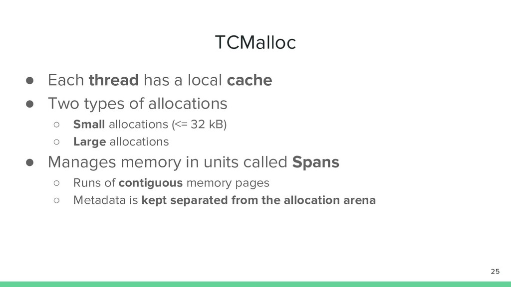 TCMalloc ● Each thread has a local cache ● Two ...