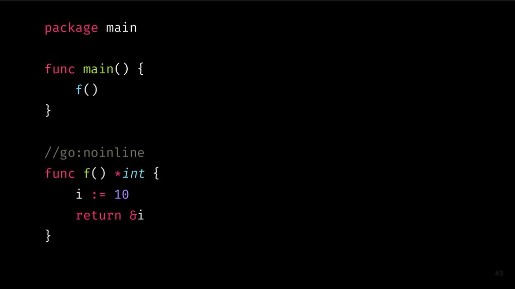 package main func main() { f() } //go:noinline ...