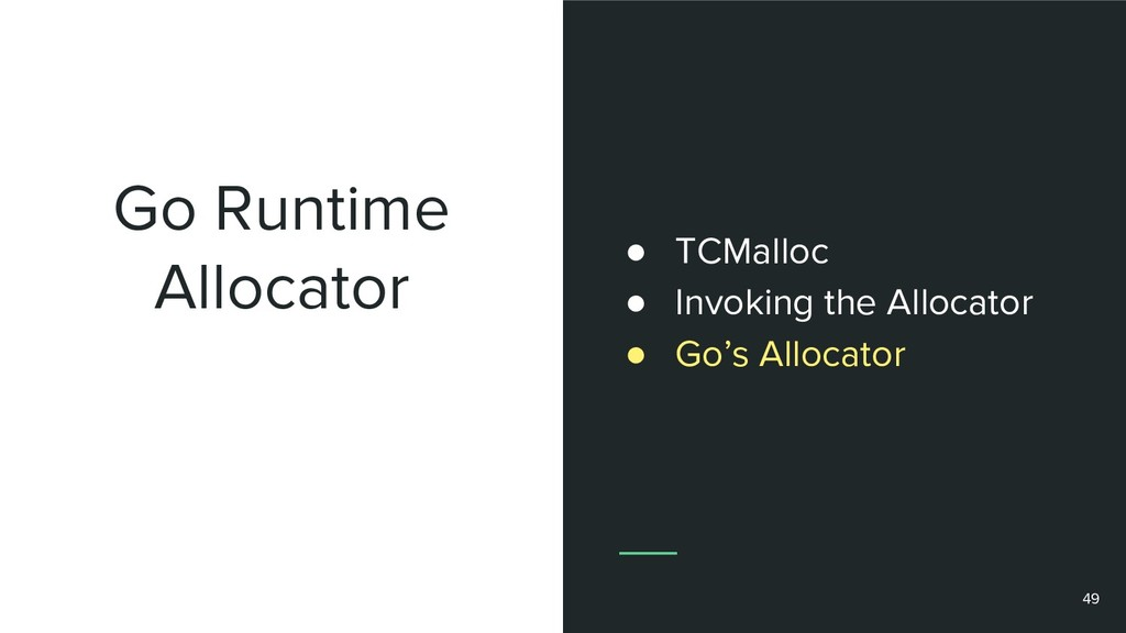 Go Runtime Allocator 49 ● TCMalloc ● Invoking t...