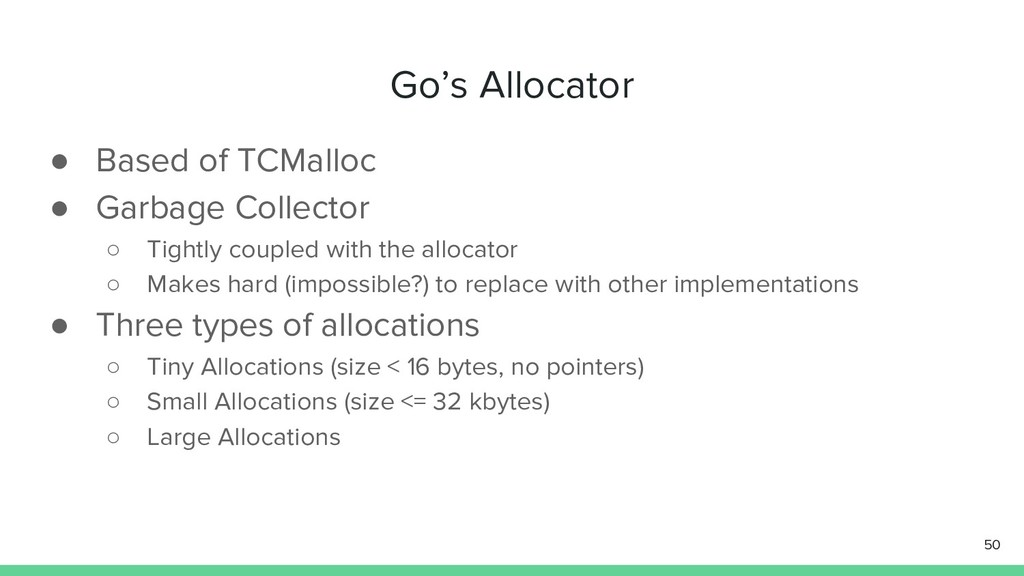 Go's Allocator ● Based of TCMalloc ● Garbage Co...