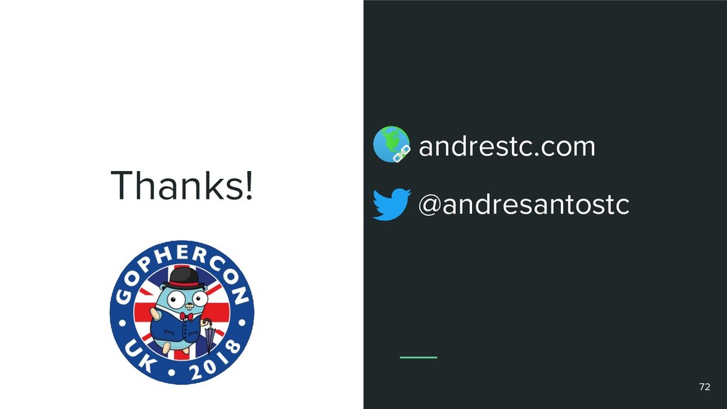 Thanks! andrestc.com @andresantostc 72